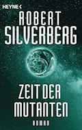 Zeit der Mutanten - Robert Silverberg - E-Book