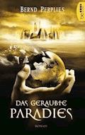 Das geraubte Paradies - Bernd Perplies - E-Book