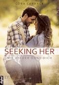 Seeking Her - Nie wieder ohne dich - Cora Carmack - E-Book