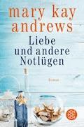 Liebe und andere Notlügen - Mary Kay Andrews - E-Book