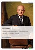 "Quellenkommentar zu Eisenhowers ""Atoms for Peace""-Rede - Oliver Märtin - E-Book"
