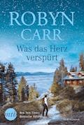 Was das Herz verspürt - Robyn Carr - E-Book