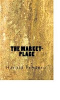 The Market-Place - Harold Frederic - ebook