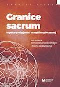 Granice sacrum. Wymiary religijności w myśli współczesnej - Paweł Grabarczyk, Tomasz Sieczkowski - ebook