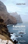 Kapverden - Afrikanische Perlen im Atlantik - Joachim Frank - E-Book