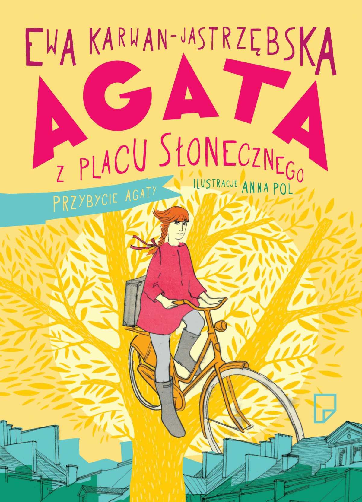Agata z Placu Słonecznego - Tylko w Legimi możesz przeczytać ten tytuł przez 7 dni za darmo. - Ewa Karwan-Jastrzębska