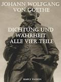 Dichtung und Wahrheit von Johann Wolfgang von Goethe - Simply Passion - E-Book