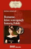 Romanse, które wstrząsnęły historią Polski - Iwona Kienzler - ebook