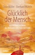 Glücklich der Mensch - Titus Müller - E-Book