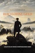 Reich ohne Geld - Alexander Giese - E-Book