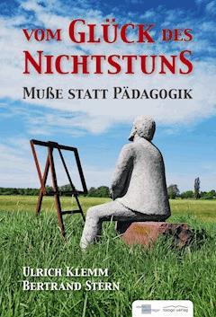 Vom Glück des Nichtsstuns - Ulrich Klemm - E-Book