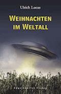 Weihnachten im Weltall - Ulrich Lucas - E-Book