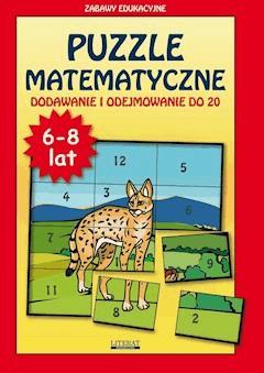 Puzzle matematyczne. 6-8 lat. Dodawanie i odejmowanie do 20. Zabawy edukacyjne - Beata Guzowska, Krzysztof Tonder - ebook