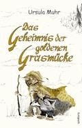 Das Geheimnis der goldenen Grasmücke - Ursula Muhr - E-Book