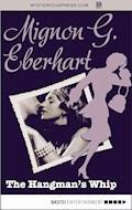 The Hangman's Whip - Mignon G. Eberhart - E-Book