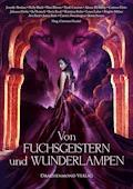 Von Fuchsgeistern und Wunderlampen - Ava Reed - E-Book