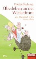 Überleben an der Wickelfront - Dieter Bednarz - E-Book