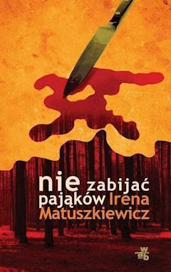Nie zabijać pająków - Irena Matuszkiewicz - ebook