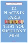 111 Places in Paris That You Shouldn't Miss - Sybil Canac - E-Book