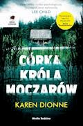 Córka króla moczarów - Karen Dionne - ebook + audiobook
