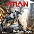 Atlan - Das absolute Abenteuer 06: Stadt der Freien - H.G. Ewers - Hörbüch