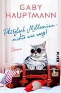 Plötzlich Millionärin – nichts wie weg! - Gaby Hauptmann - E-Book