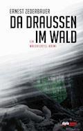 Da draußen im Wald - Ernest Zederbauer - E-Book