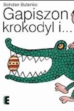 Gapiszon, krokodyl i... - Bohdan Butenko - ebook