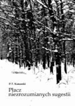 Płacz niezrozumianych sugestii - P.T. Kanarski - ebook