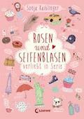 Rosen und Seifenblasen - Sonja Kaiblinger - E-Book