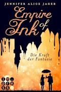 Empire of Ink 1: Die Kraft der Fantasie - Jennifer Alice Jager - E-Book