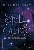 Spellcaster - Schwarze Magie - Claudia Gray - E-Book