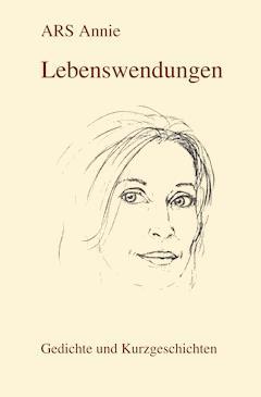 Lebenswendungen - Annie ARS - E-Book