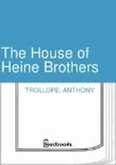 The House of Heine Brothers - Anthony Trollope - ebook