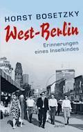 West-Berlin - Horst Bosetzky - E-Book