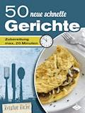 50 neue schnelle Rezepte - Stephanie Pelser - E-Book