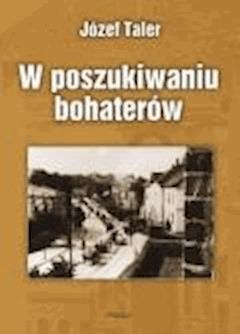 W poszukiwaniu bohaterów - Józef Taler - ebook