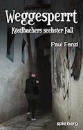 Weggesperrt - Paul Fenzl - E-Book
