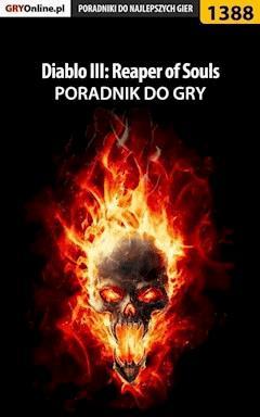 """Diablo III: Reaper of Souls - poradnik do gry - Marcin """"Xanas"""" Baran - ebook"""