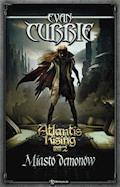 Atlantis Rising. Tom 2. Miasto demonów - Evan Currie - ebook