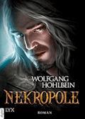 Die Chronik der Unsterblichen - Nekropole - Wolfgang Hohlbein - E-Book