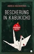Bescherung in Kabukicho - Andreas Neuenkirchen - E-Book