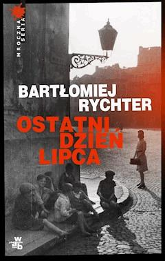 Ostatni dzień lipca - Bartłomiej Rychter - ebook