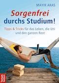 Sorgenfrei durchs Studium - Mayir Aras - E-Book