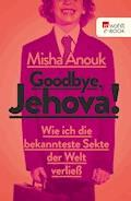 Goodbye, Jehova! - Misha Anouk - E-Book