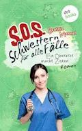 SOS - Schwestern für alle Fälle - Band 2: Ein Oberarzt macht Zicken - Beatrix Mannel - E-Book
