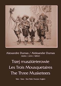 Trzej muszkieterowie. Les Trois Mousquetaires. The Three Musketeers - Aleksander Dumas (ojciec) - ebook