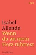 Wenn du an mein Herz rührtest - Isabel Allende - E-Book