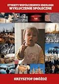 Etykiety współczesnych ideologii. Wykluczenie społeczne - Krzysztof Dróżdż - ebook