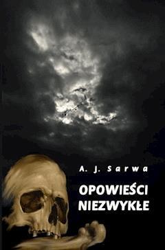 Opowieści niezwykłe - Andrzej Sarwa - ebook